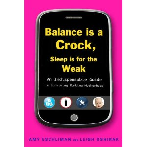 Balance is a Crock, Sleep is for the Weak book review and giveaway